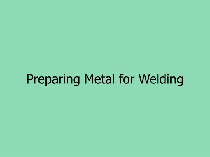 Preparing Metal for Welding