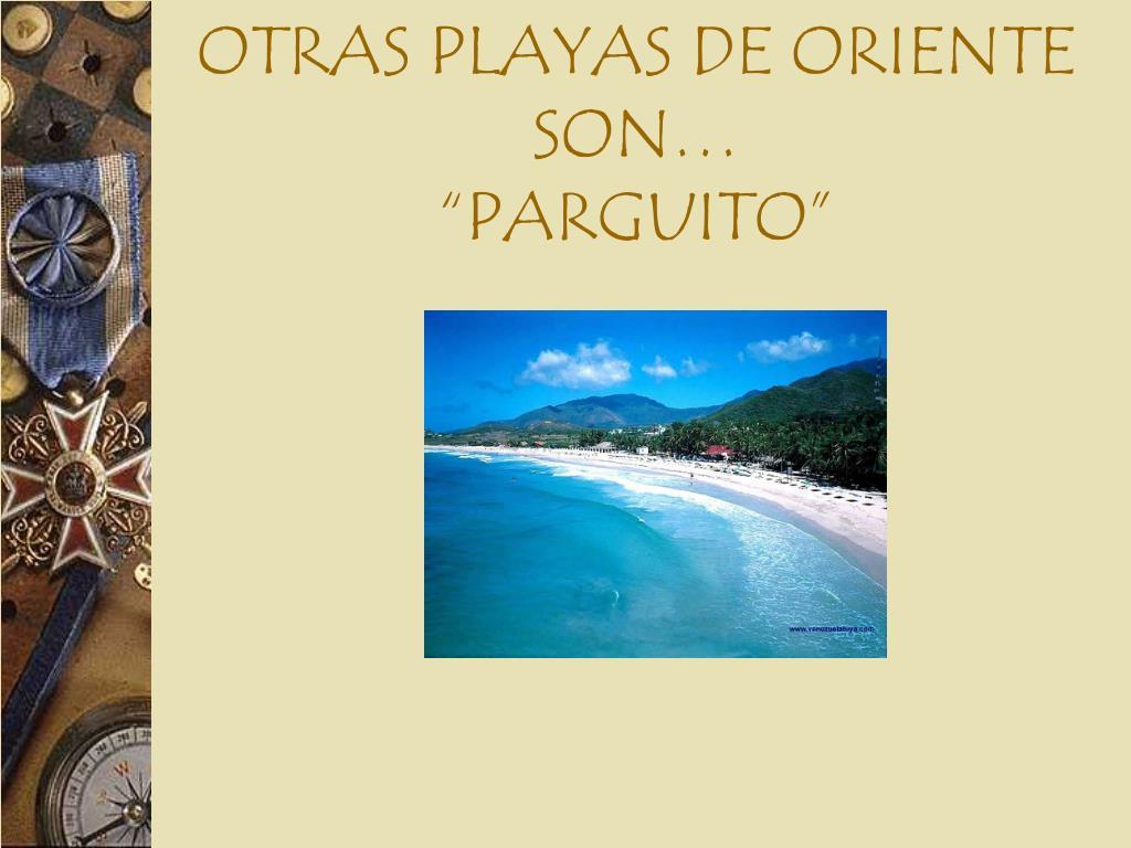 OTRAS PLAYAS DE ORIENTE SON…