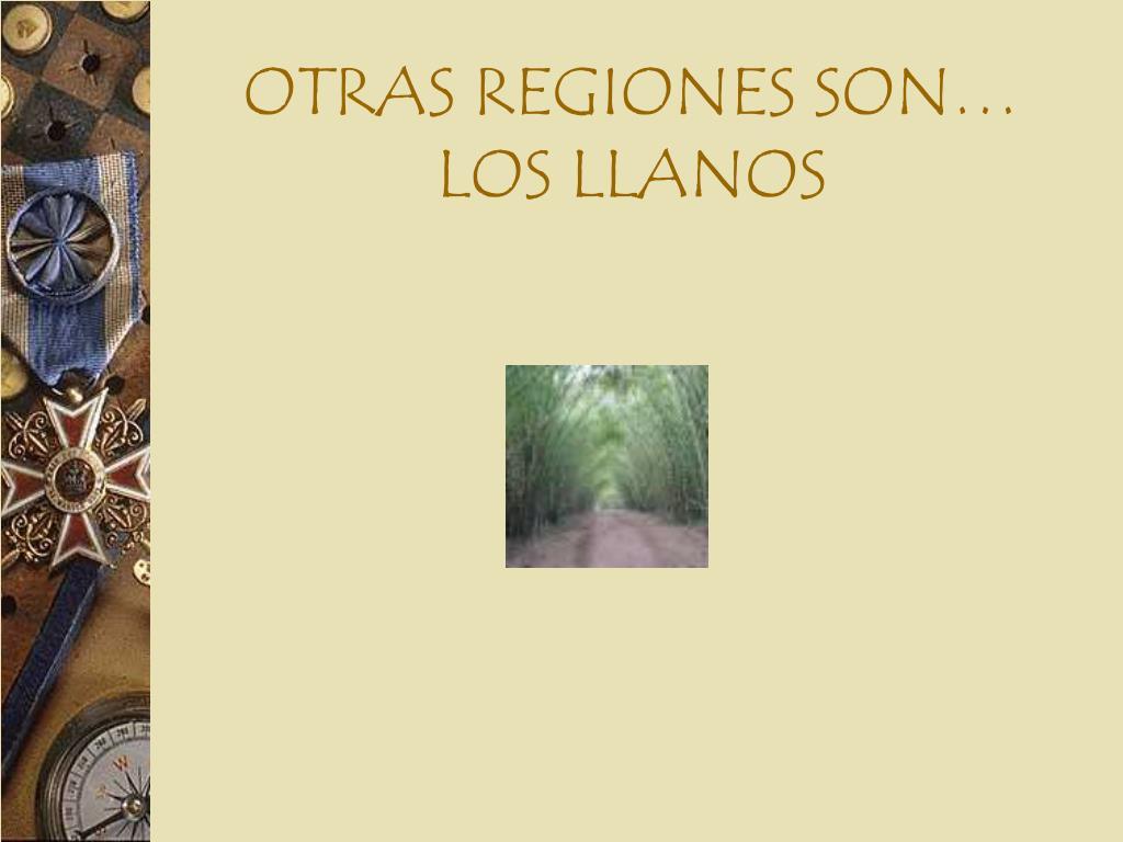 OTRAS REGIONES SON…