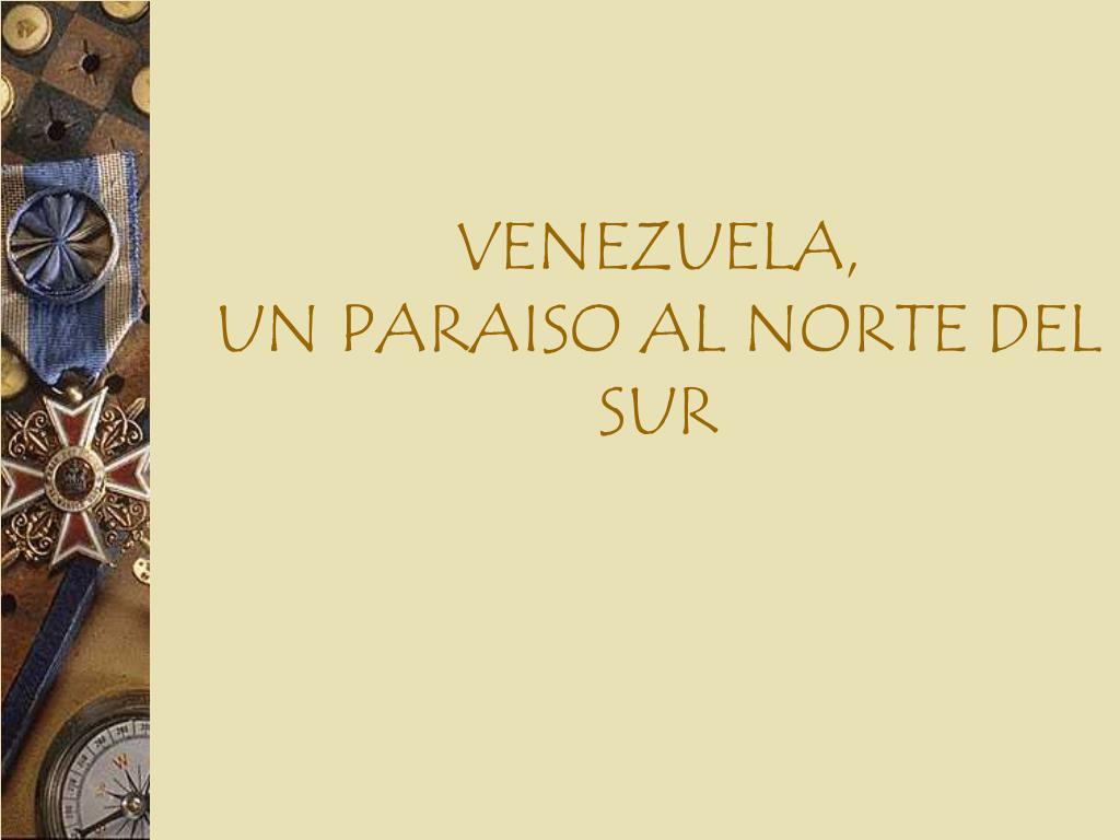 venezuela un paraiso al norte del sur l.