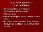 industrial capitalism positive effects