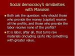 social democracy s similarities with marxism11