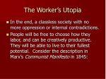 the worker s utopia