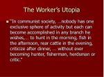 the worker s utopia30
