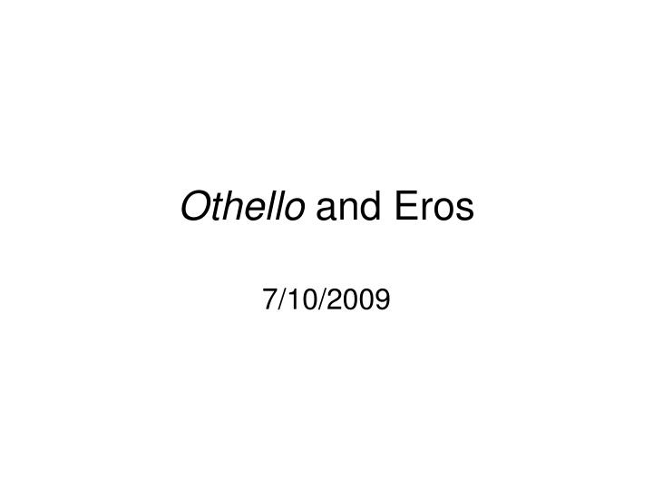 othello and eros