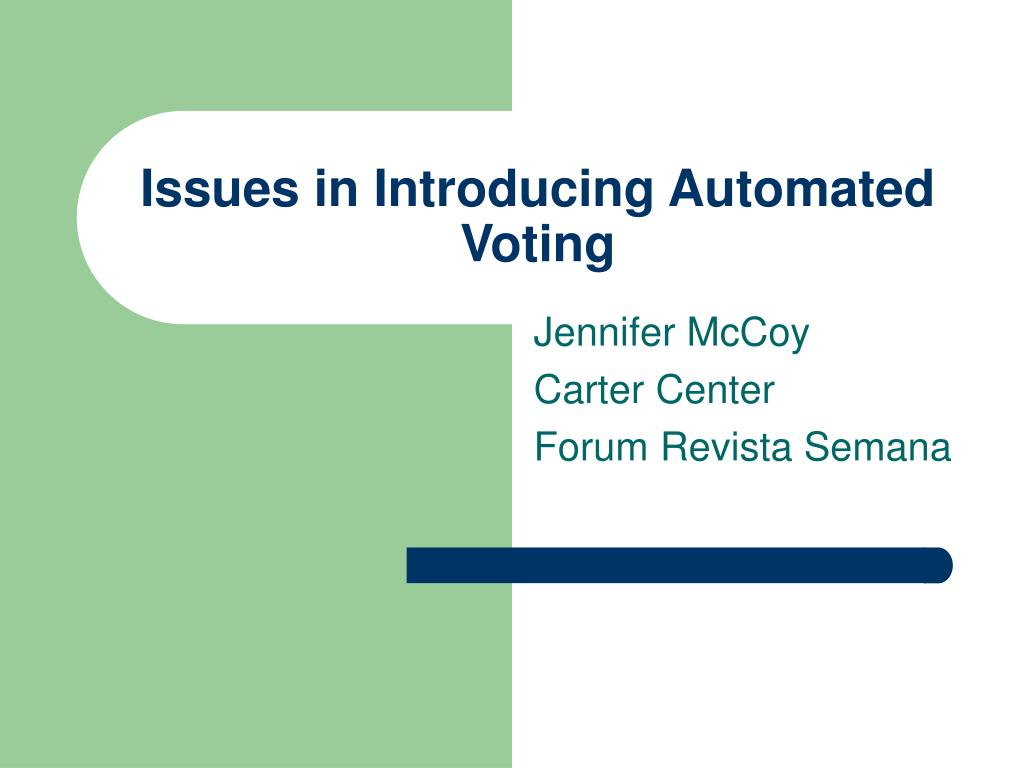 issues in introducing automated voting l.