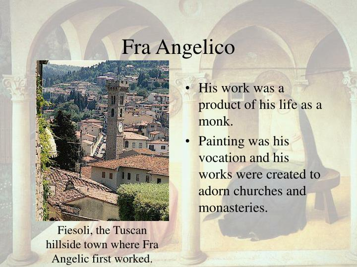 Fiesoli, the Tuscan hillside town where Fra Angelic first worked.