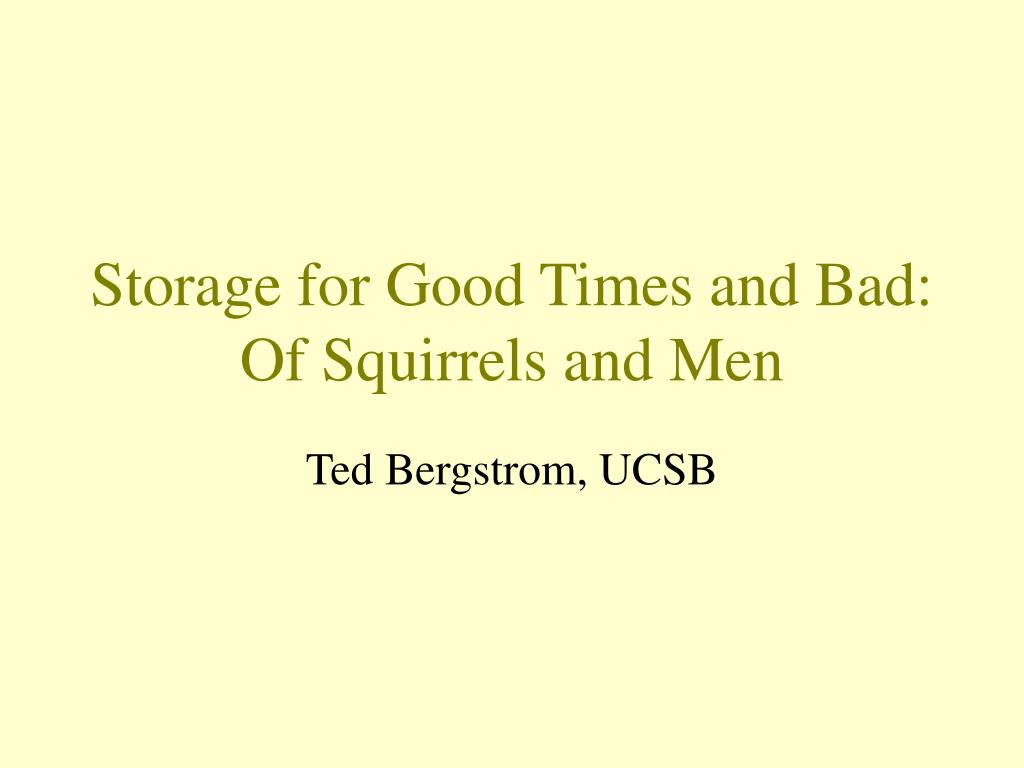 storage for good times and bad of squirrels and men