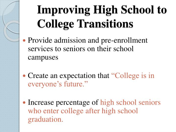 Improving High School to College Transitions