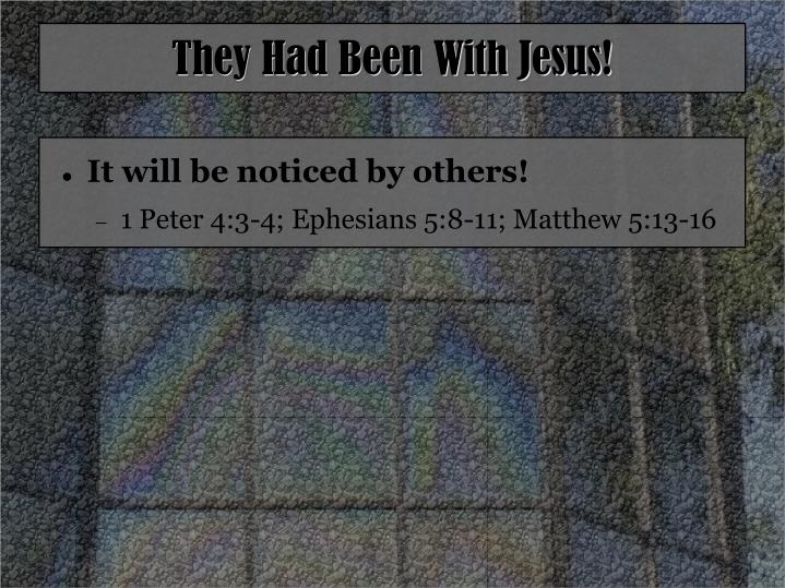They had been with jesus1