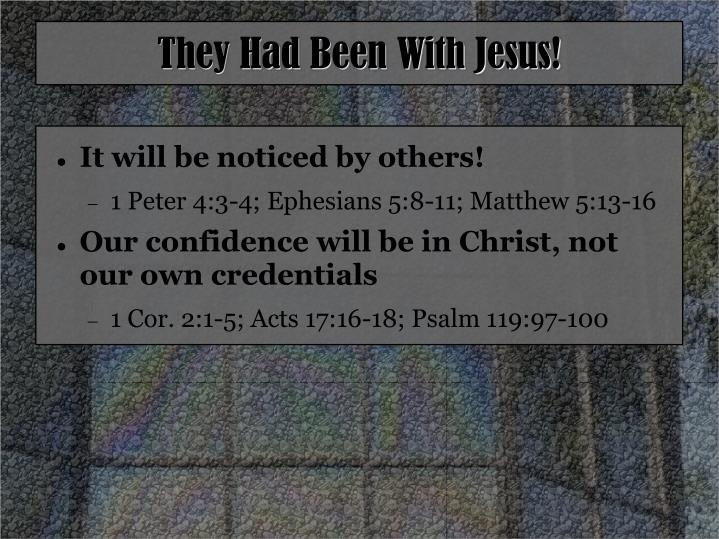 They Had Been With Jesus!