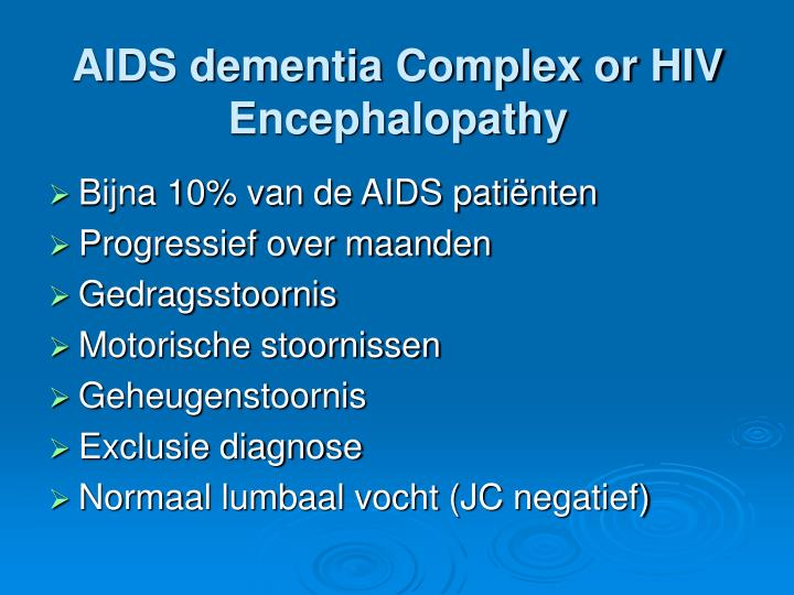 AIDS dementia Complex or HIV Encephalopathy