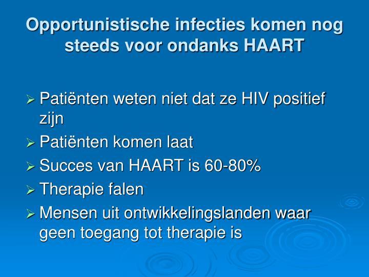 Opportunistische infecties komen nog steeds voor ondanks HAART