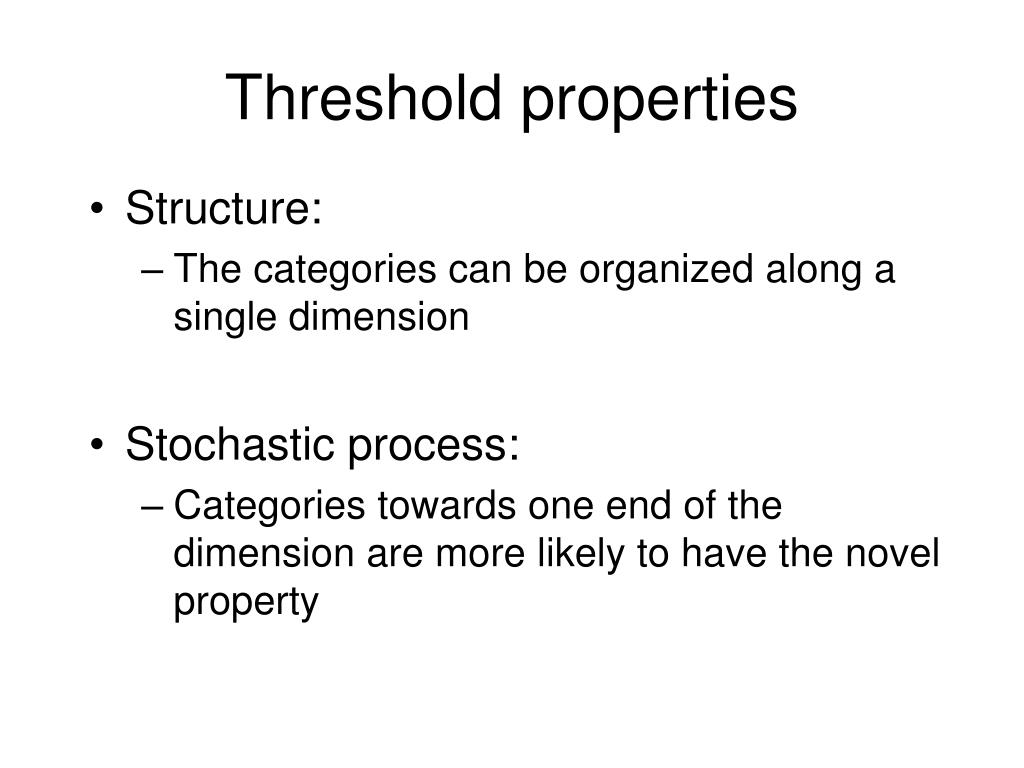 Threshold properties