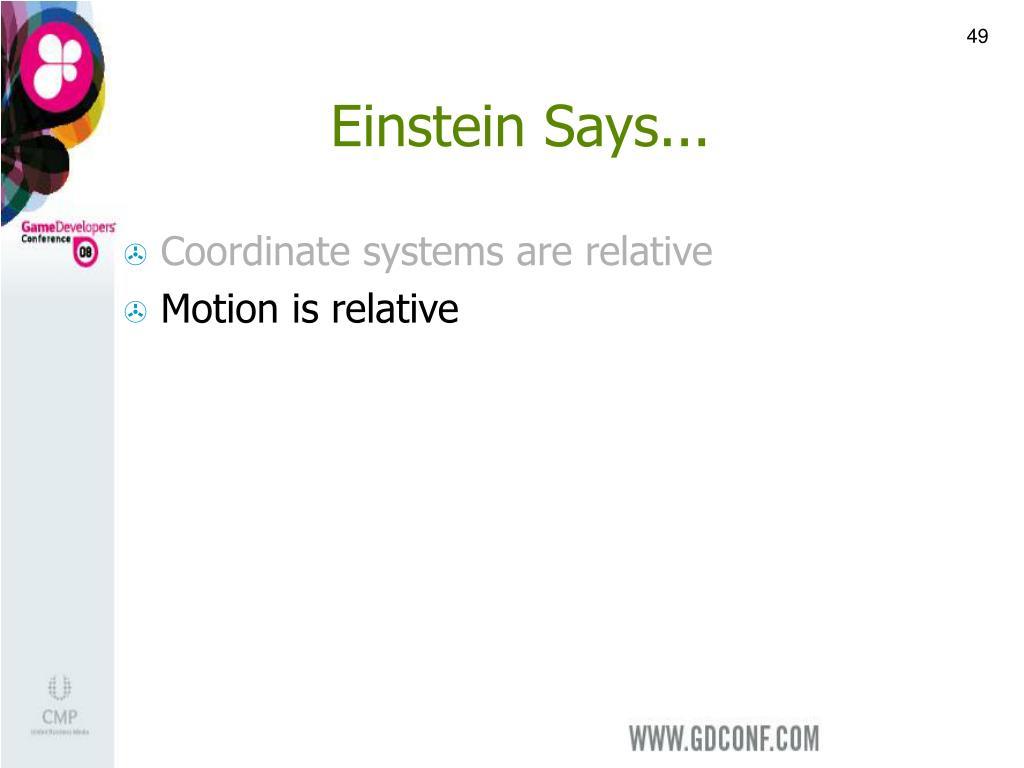 Einstein Says...