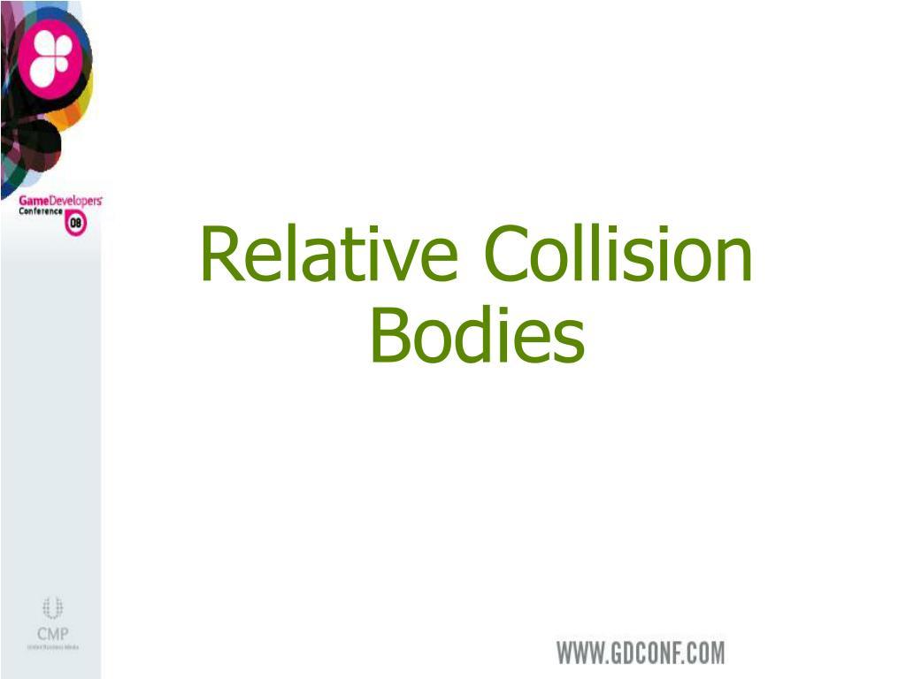 Relative Collision Bodies