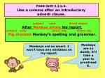 pass gum 3 2 b 6 use a comma after an introductory adverb clause