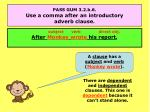 pass gum 3 2 b 6 use a comma after an introductory adverb clause1