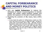 capital forbearance and money politics