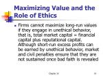 maximizing value and the role of ethics