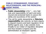 public stewardship fiduciary relationships and the principal agent model