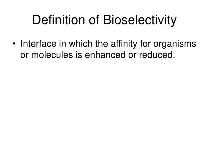 Definition of bioselectivity