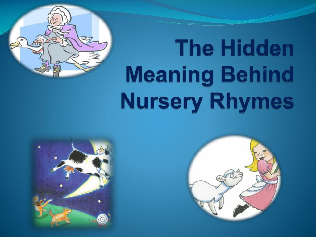 Ppt The Hidden Meaning Behind Nursery