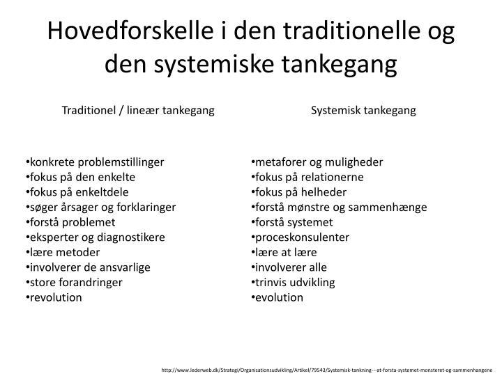 Hovedforskelle i den traditionelle og den systemiske tankegang
