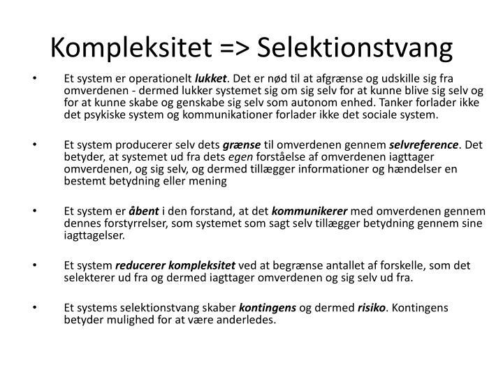 Kompleksitet => Selektionstvang