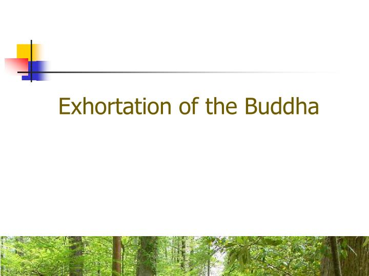Exhortation of the Buddha