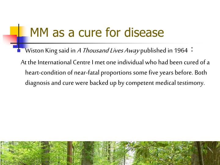 MM as a cure for disease