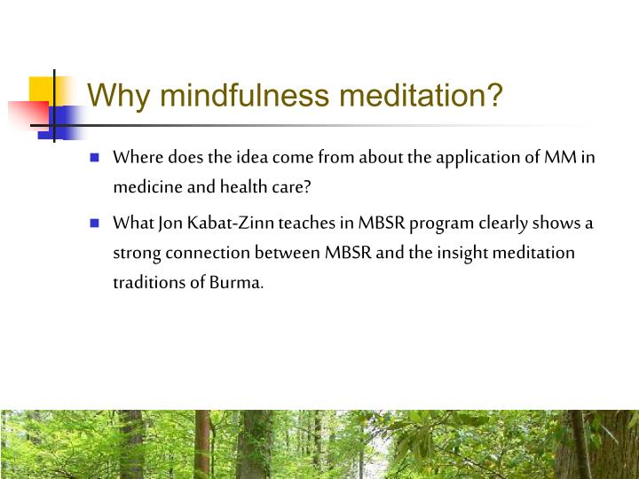 Why mindfulness meditation?
