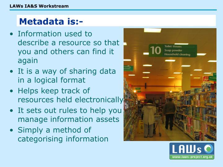 Metadata is:-