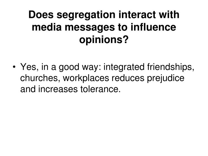 Does segregation interact with media messages