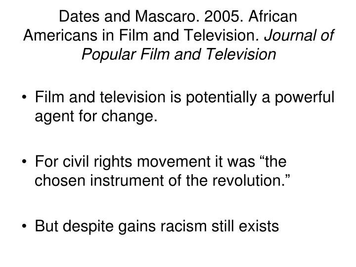 Dates and Mascaro. 2005. African Americans in Film and Television