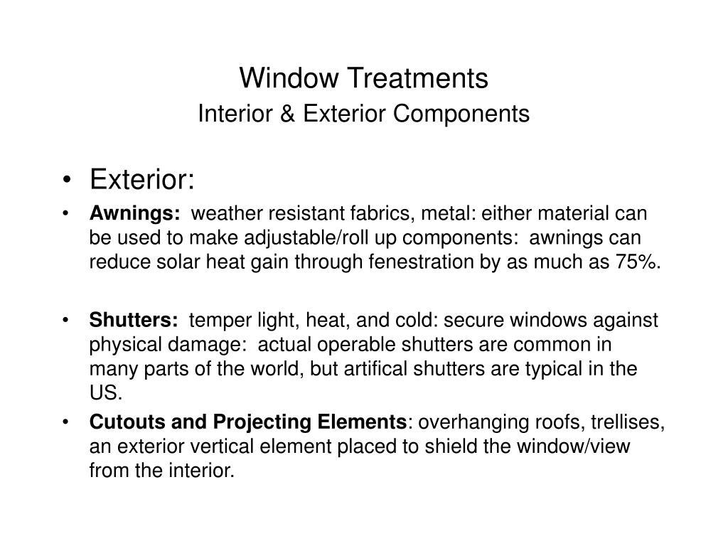 Ppt Window Treatments Interior Exterior Components