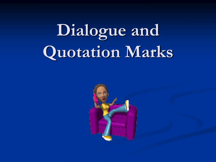 dialogue and quotation marks n.