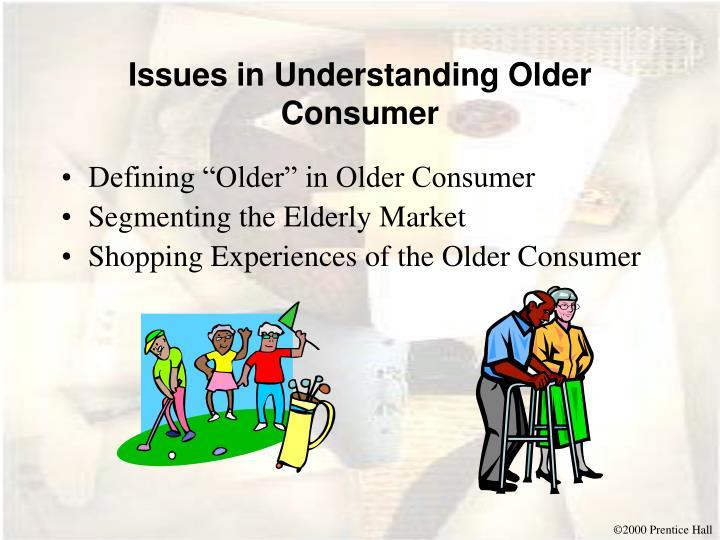 Issues in Understanding Older Consumer