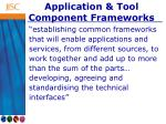 application tool component frameworks
