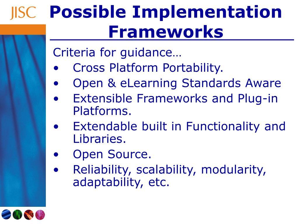 Possible Implementation Frameworks