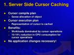 1 server side cursor caching
