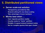 5 distributed partitioned views