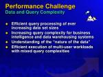 performance challenge data and query complexity