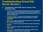 troubleshooting virtual sql server servers 2