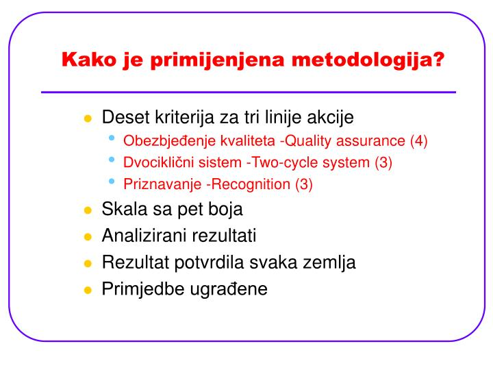 Kako je primijenjena metodologija?