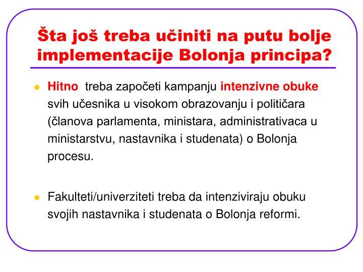 Šta još treba učiniti na putu bolje implementacije Bolonja principa?