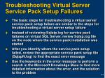 troubleshooting virtual server service pack setup failures