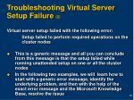 troubleshooting virtual server setup failure 2