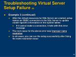troubleshooting virtual server setup failure 9