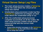 virtual server setup log files